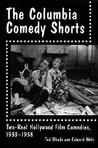 The Columbia Comedy Shorts: Two-Reel Hollywood Film Comedies, 1933-1958