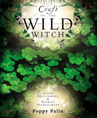 Craft of the Wild Witch by Poppy Palin