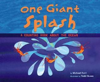 One Giant Splash: A Counting Book about the Ocean