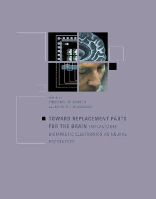toward-replacement-parts-for-the-brain-implantable-biomimetic-electronics-as-neural-prostheses