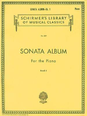 Sonata Album for the Piano - Book 1: Schirmer Library of Classics Volume 329 Piano Solo