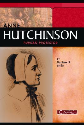 Anne Hutchinson: Puritan Protester
