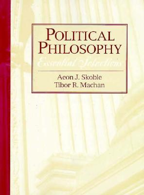 Political Philosophy: Essential Selections