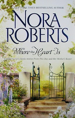 Where The Heart Is: From This Day / Her Mother's Keeper