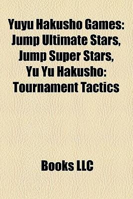 Yuyu Hakusho Games: Jump Ultimate Stars, Jump Super Stars, Yu Yu Hakusho: Tournament Tactics