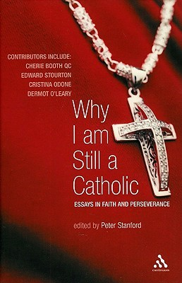 why i am still a catholic essays in faith and perseverance by  2012597
