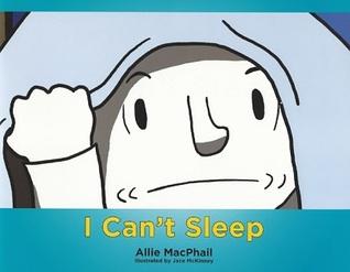 I Can't Sleep by Allie MacPhail