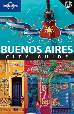 Lonely Planet Buenos Aires: City Guide
