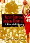 Varsity Sports at Indiana University: A Pictorial History