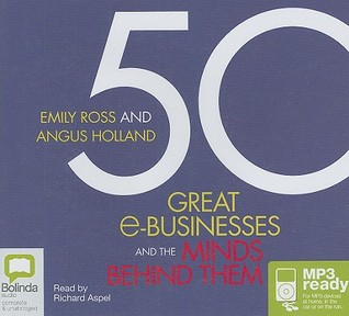 50 Great E-Businesses and the Minds Behind Them