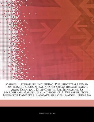 Articles on Marathi Literature, Including: Purushottam Laxman Deshpande, Kusumagraj, Anand Yadav, Irawati Karve, Arun Kolatkar, Dilip Chitre, Bal Sitaram (B. S.) Mardhekar, Mahesh Elkunchwar, G. A. Kulkarni, Gopal Nilkanth Dandekar