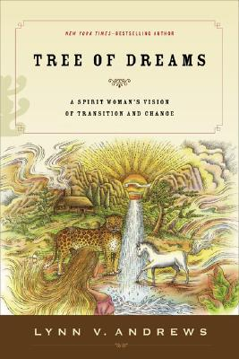 Tree of Dreams: A Spirit Womans Vision of Transition and Change