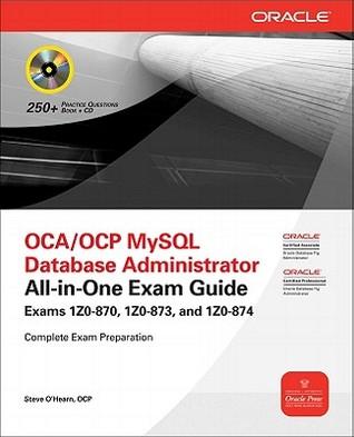 ocp mysql 5 6 database administrator exam guide by steve o hearn rh goodreads com mysql 5.0 certification study guide mysql 5.6 developer certification study guide