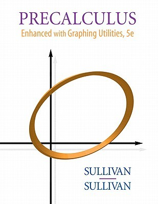 Precalculus: Enhanced with Graphing Utilities