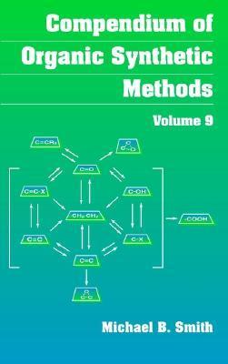 Compendium of Organic Synthetic Methods, Compendium of Organic Synthetic Methods, Volume 9