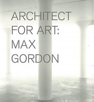 Max Gordon: Architect for Art