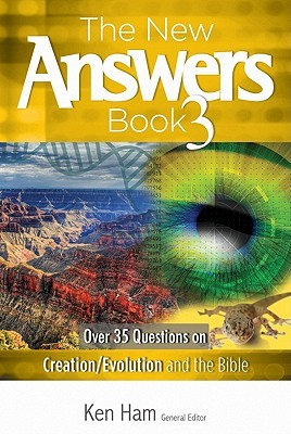The New Answers Book 3: Over 35 Questions on Evolution/Creation and the Bible