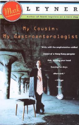 My Cousin, My Gastroenterologist by Mark Leyner
