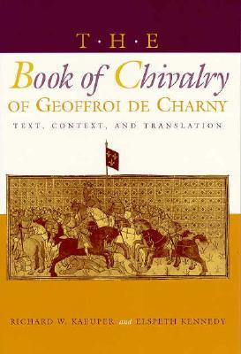 The Book of Chivalry of Geoffroi de Charny: Text, Context, and Translation