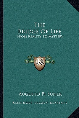 The Bridge of Life: From Reality to Mystery