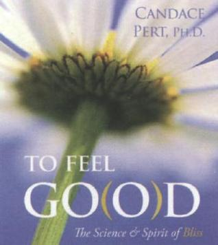 To Feel Good: The Science & Spirit of Bliss