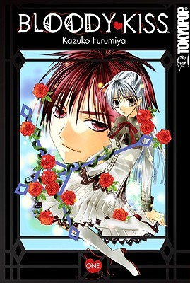 Bloody Kiss, Vol. 01 by Kazuko Furumiya