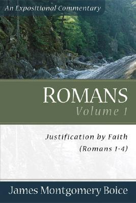 Romans Volume 1: Justification by Faith(Romans Expositional Commentaries 1)