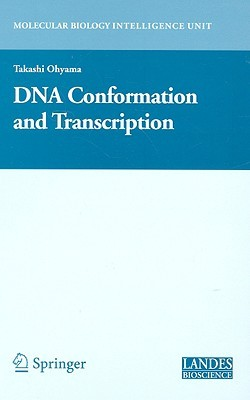 DNA Conformation and Transcription by Takashi Ohyama