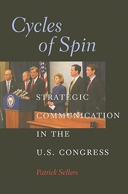 Cycles of Spin: Strategic Communication in the U.S. Congress