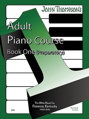 John Thompson's Adult Piano Course - Book 1: Mid-elementary Level