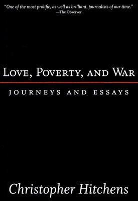 Love, Poverty, and War: Journeys and Essays