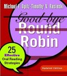 Good-Bye Round Robin: 25 Effective Oral Reading Strategies