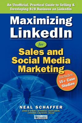 maximizing-linkedin-for-sales-and-social-media-marketing-an-unofficial-practical-guide-to-selling-developing-b2b-business-on-linkedin