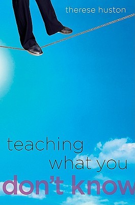 503c671bb65 Teaching What You Don't Know by Therese Huston