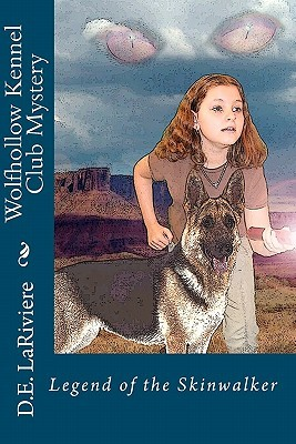 Wolfhollow Kennel Club Mystery: Legend Of The Skinwalker (Volume 1)