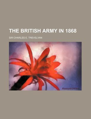 The British Army in 1868 by Charles E. Trevelyan