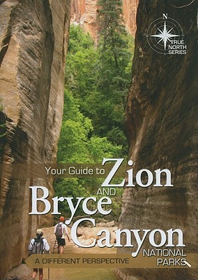 Your Guide to Zion and Bryce Canyon National Parks: A Different Perspective