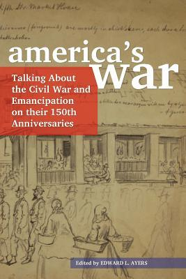 america-s-war-talking-about-the-civil-war-and-emancipation-on-their-150th-anniversaries