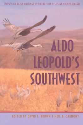 Aldo Leopold's Southwest by Aldo Leopold
