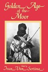 The Golden Age of the Moor (Journal of African Civilizations)