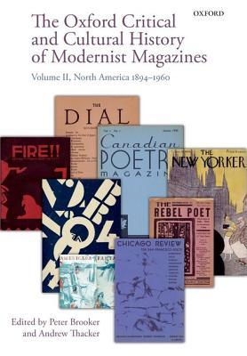 The Oxford Critical and Cultural History of Modernist Magazines: Volume II: North America 1894-1960