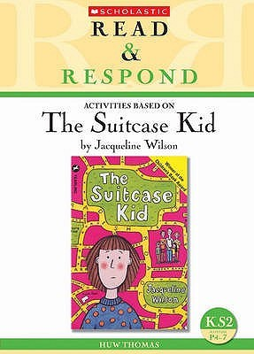 Activities Based On The Suitcase Kid By Jacqueline Wilson: Ks2/Scottish P4 7