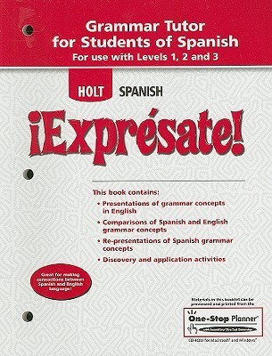 Holt Spanish: Expresate! Grammar Tutor for Students of Spanish: For Use with Levels 1, 2 and 3