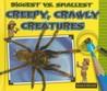 Biggest vs. Smallest Creepy, Crawly Creatures