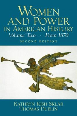 Women and Power in American History, Volume II, From 1870
