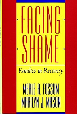 Facing Shame by Merle A. Fossum