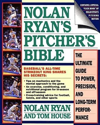 Nolan Ryans Pitchers Bible