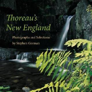 Thoreau's New England: Photographs and Selections