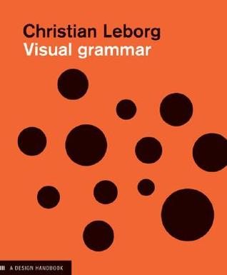Visual Grammar: A Design Handbook (Visual Design Book for Designers, Book on Visual Communication)