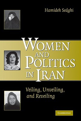 Women and Politics in Iran by Hamideh Sedghi